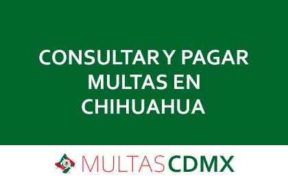 PAGAR MULTAS EN CHIHUAHUA